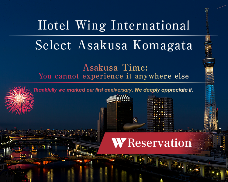 Hotel Wing International Select Asakusa Komagata Asakusa Time: You cannot experience it anywhere else Monday, December 26, 2016 Grand Opening!!